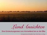LandAnsichten – eine Entdeckungsreise vom Ammerland bis an die Elbe